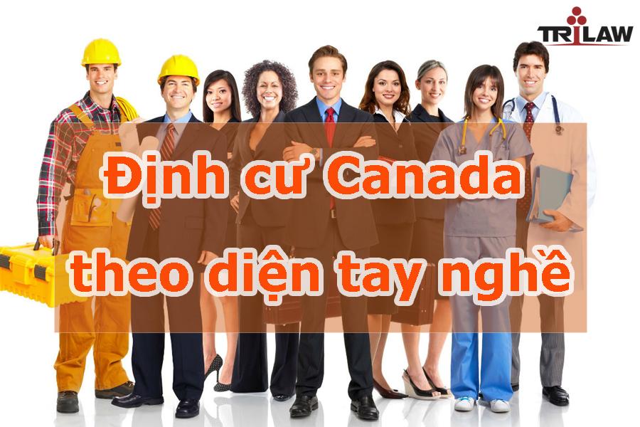 Định cư Canada theo diện tay nghề