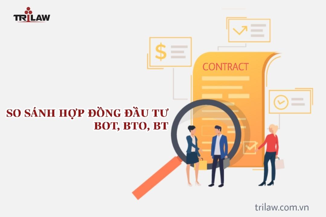 Chuyên mục Investment legal consulting: So sánh hợp đồng đầu tư BOT, BTO, BT