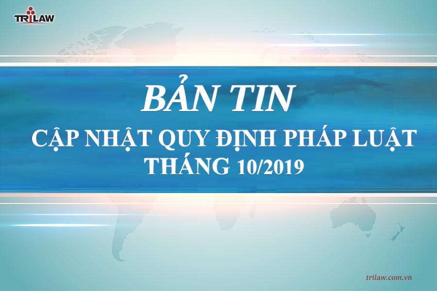 BẢNG TIN CẬP NHẬT QUY ĐỊNH PHÁP LUẬT THÁNG 10/2019