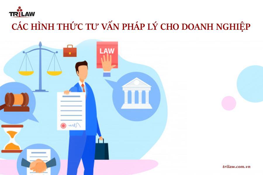Chuyên mục legal consulting: Các hình thức tư vấn pháp lý cho doanh nghiệp