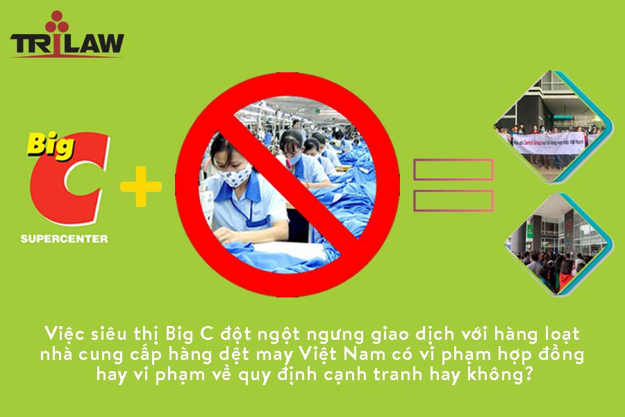 Ý kiến luật sư về việc hệ thống siêu thị Big C Việt Nam đột ngột ngưng đặt hàng từ các doanh nghiệp dệt may Việt Nam